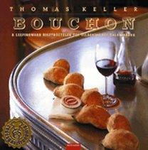Keller, Thomas: Bouchon - A legfinomabb bisztróételek egy világhírű séf tálalásában