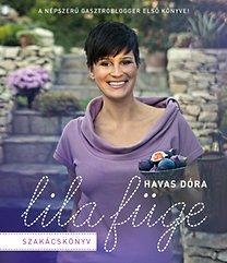 Havas Dóra: Lila Füge szakácskönyv