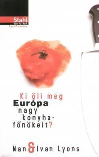Nan Lyons - Ki öli meg Európa nagy konyhafőnökeit?