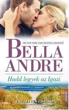 Bella André - HADD LEGYEK AZ IGAZI